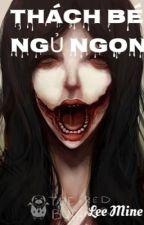 Thách Bé Ngủ Ngon by Leemine99