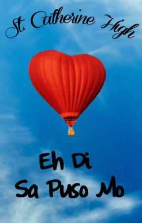 St. Catherine High 2: Eh Di Sa Puso Mo by rebfiction