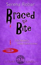 Braced to Bite (Book 1: Half-blood vampire series) by SerenaRobar