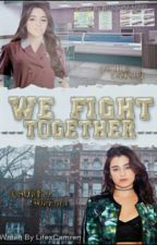 We Fight Together - Camren by LifexCamren