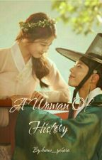 A Women Of History (Completed) by beenu_yehara