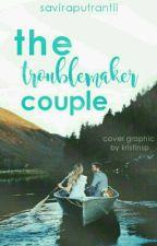 The Troublemaker Couple by saviraputranti