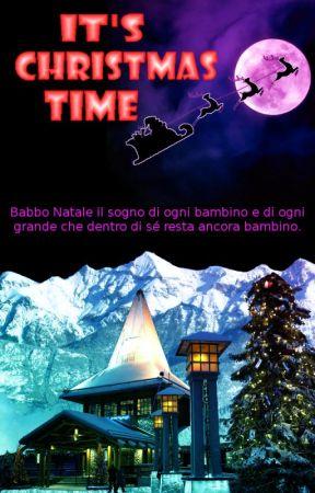 It's Christmas Time - È Tempo Di Natale #Wattys2017 by iresbrando