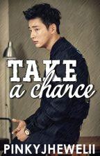 Take A Chance by pinkyjhewelii