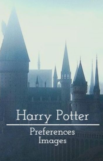 Harry Potter Preferences/Images