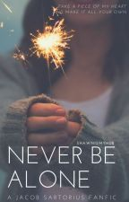 Never Be Alone《 J.S Fanfic 》 by idk_aj