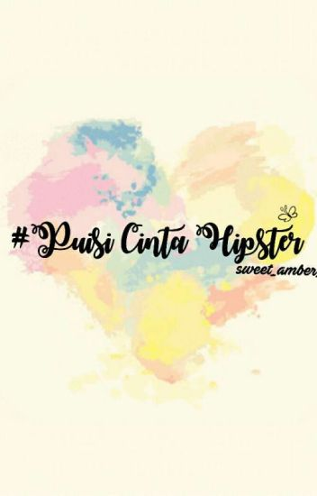Puisi cinta hipster ( COMPLETED)