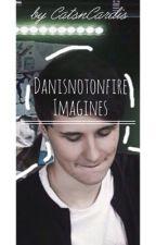 Danisnotonfire imagines by CatsnCardis