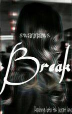 BREAK by swannaws