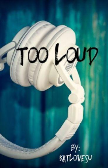 Too Loud (Muke Short Story) by KatLovesU