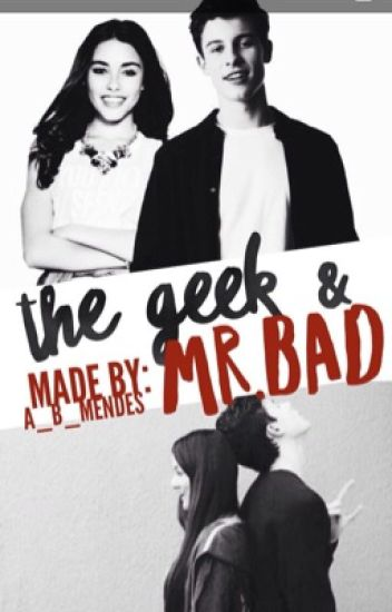 The Geek & Mr. Bad (ON HOLD)