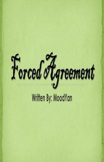 Forced Agreement