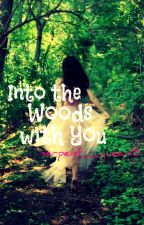 Into the Woods With You  by halseechu