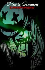 How To Summon Creepypastas (Discontinued) by BlackControl_666
