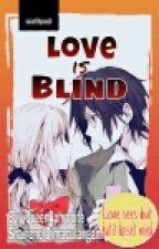 Love is Blind by _QueenAphrodite_