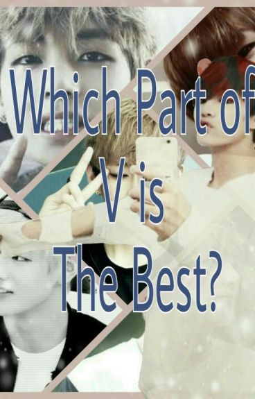 Which Part Of V Is The Best?