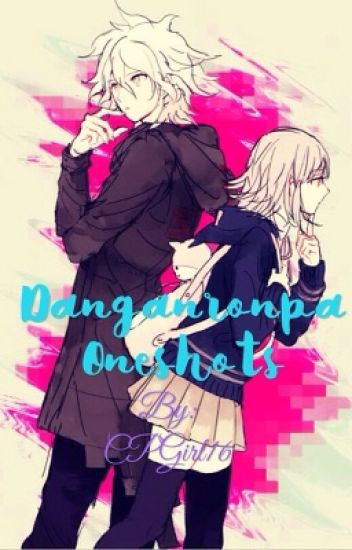 |REQUESTS CLOSED| Danganronpa Oneshots