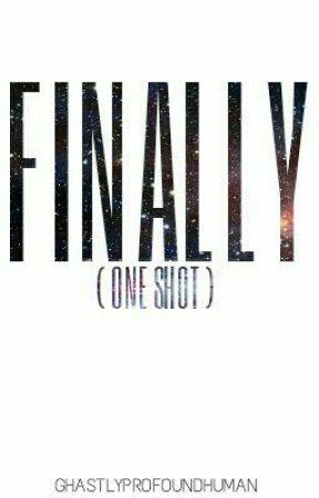 Finally (One Shot) by emitys