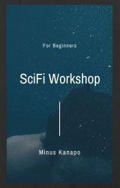 SciFi Workshop-Beginners by SciFiWorkshop