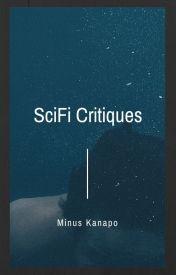 SciFi Critiques by SciFiWorkshop