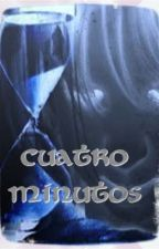 Cuatro Minutos by TammyTF