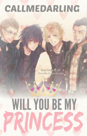 Will You Be My Princess [Final Fantasy XV Drabble Set]
