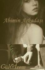 ABİMİN ARKADAŞI  by az12iremgul