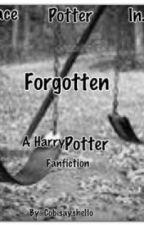 Forgotten (A Harry Pottter story) by Common_instigator