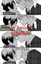 Un Amore Ribelle!! by AryNyan