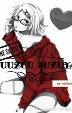 Juuzou Suzuya x Reader One Shots by GayQue