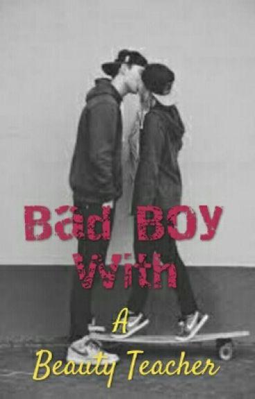 Bad Boy With A Beauty Teacher