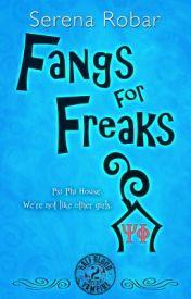 Fangs for Freaks (Book 2: Half-blood vampire series) by SerenaRobar