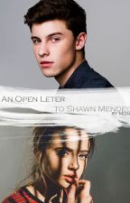 An open Letter - [Shawn Mendes Fanfiction] by Moniwritesometimes
