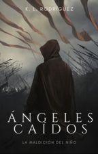 Ángeles Caídos: la maldición del niño (próximamente) by KarinaRodrguezPrez