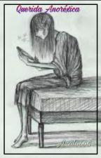 Querida Anorexica -terminada- by Azul0605