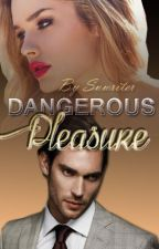 Dangerous Pleasure (Unedited) by suwriter