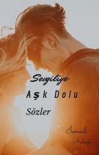 Sevgiliye Aşk Dolu Sözler by gizliyazar727