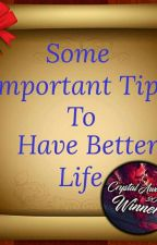 Tips To Have Better Life by NamitaArora