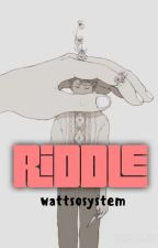 RIDDLE by wattsosystem
