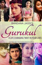 Gurukul - A Life Changing Twist In Four Lives by bsm_love