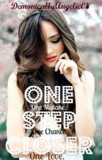 One Step Closer by DemonicallyAngelic08