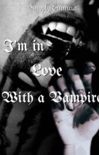 I'm in love with a vampire {DUTCH} by booksbyems