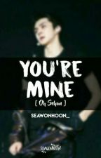 [SLOW UPDATE] You're Mine!!! by -sehunbubble