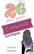 26 Días para enamorarlo by SUPERSHIK