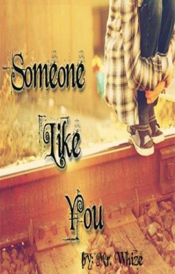 Someone Like You (Chapter 5 - Finally Updated!!)