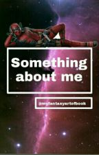 Something about me by nobodys-words