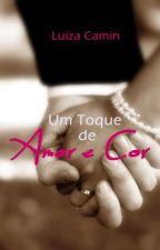 Um toque de Amor e Cor by LuizaCamin27