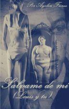 Salvame de mi (Louis Tomlinson y Tu) by AyelenFunes