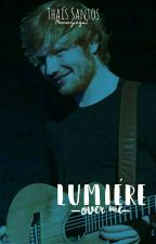 Lumière over me || Ed Sheeran by AmazingS2