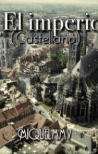 El Imperio (Castellano) by miquelmmv